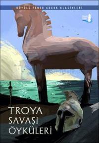 Troya Savaşı Öyküleri