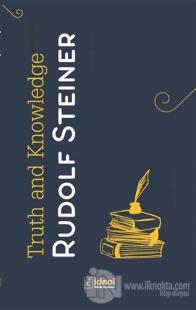 Truth and Knowledge Rudolf Steiner