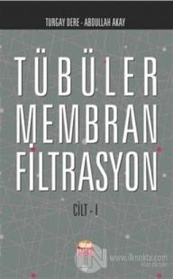 Tübüler Membran Filtrasyon Cilt 1