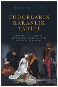 Tudorların Karanlık Tarihi