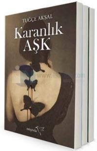 Tuğçe Aksal Karanlık Aşk Seti - 3 Kitap Takım