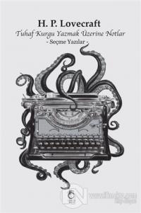 Tuhaf Kurgu Yazmak Üzerine Notlar