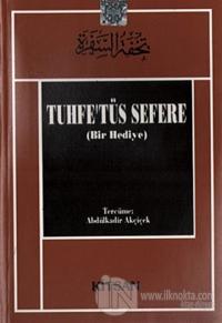 Tuhfe'tüs Sefere - Bir Hediye
