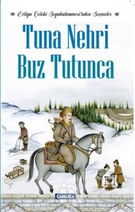 Tuna Nehri Buz Tutunca - Evliya Çelebi Seyahatnamesi'nden Seçmeler