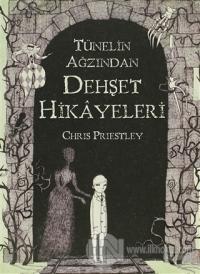 Tünelin Ağzından Dehşet Hikayeleri %30 indirimli Chris Priestley