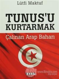 Tunus'u Kurtarmak - Çalınan Arap baharı