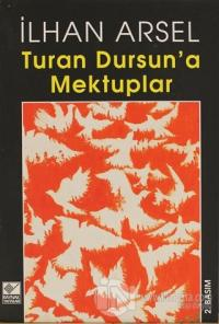 Turan Dursun'a Mektuplar