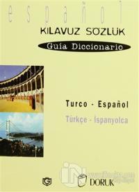Turco - Espanol / Türkçe - İspanyolca  (Kılavuz Sözlük - Guia Diccionario)
