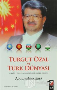 Turgut Özal ve Türk Dünyası Abdulvahap Kara