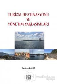 Turizm Destinasyonu ve Yönetim Yaklaşımları
