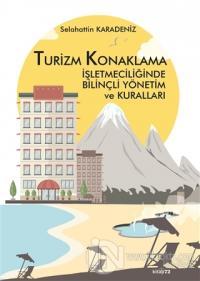 Turizm Konaklama İşletmeciliğinde Bilinçli Yönetim ve Kuralları (Ciltli)