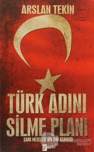 Türk Adını Silme Planı %20 indirimli Arslan Tekin