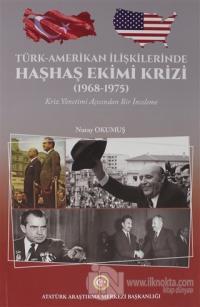 Türk-Amerikan İlişkilerinde Haşhaş Ekimi Krizi (1968-1975)