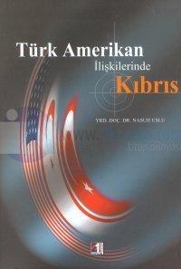 Türk Amerikan İlişkilerinde Kıbrıs