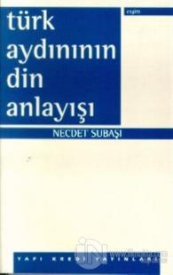 Türk Aydınının Din Anlayışı