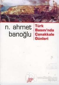 Türk Basınında Çanakkale Günleri
