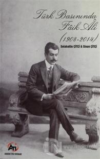 Türk Basınında Faik Ali (1908 - 2014)