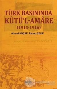 Türk Basınında Kutü'l-Amare - (1915-1916)