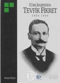 Türk Basınında Tevfik Fikret 1924-1940