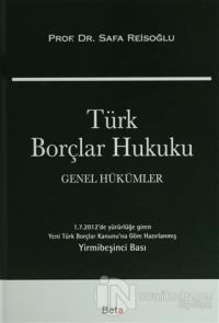 Türk Borçlar Hukuku : Genel Hükümler (Ciltli) %7 indirimli Safa Reisoğ