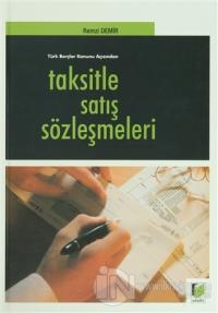 Türk Borçlar Kanunu Açısından Taksitle Satış Sözleşmeleri (Ciltli)