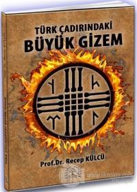 Türk Çadırındaki Büyük Gizem %25 indirimli Recep Külcü
