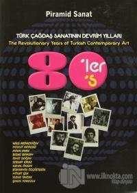 Türk Çağdaş Sanatının Devrim Yılları : 80'ler / The Revolutionary Years of Turkish Contemporary Art 80's