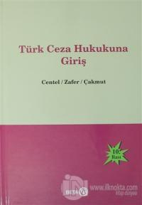 Türk Ceza Hukukuna Giriş (Ciltli)
