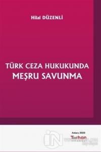 Türk Ceza Hukukunda Meşru Savunma