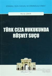 Türk Ceza Hukukunda Rüşvet Suçu