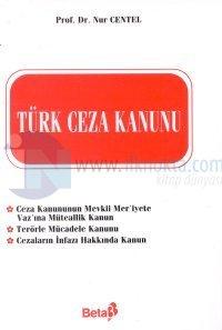 Türk Ceza Kanunu Ceza Muhakemeleri Usulü Kanunu Nur Centel
