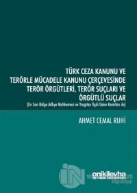 Türk Ceza Kanunu ve Terörle Mücadele Kanunu Çerçevesinde Terör Örgütleri, Terör Suçları ve Örgütlü Suçlar (Ciltli)