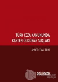 Türk Ceza Kanununda Kasten Öldürme Suçları (Ciltli)