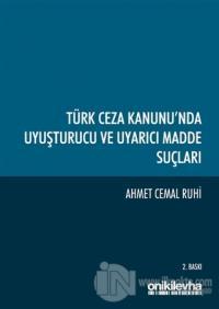 Türk Ceza Kanunu'nda Uyuşturucu ve Uyarıcı Madde Suçları (Ciltli)