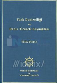 Türk Denizciliği ve Deniz Ticareti Kaynakları Tülay Duran