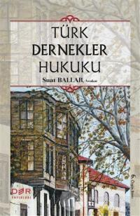 Türk Dernekler Hukuku (Ciltli)