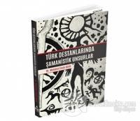 Türk Destanlarında Şamanistik Unsurlar %25 indirimli Mehmet Emin Bars