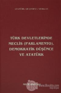 Türk Devletlerinde Meclis (Parlamento), Demokratik Düşünce ve Atatürk (Ciltli)