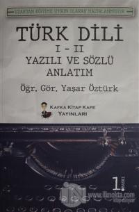 Türk Dili 1 - 2 Yazılı ve Sözlü Anlatım %5 indirimli Yaşar Öztürk