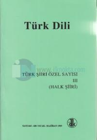 Türk Dili Sayı 445 - 450: Türk Şiiri Özel Sayısı 3 (Halk Şiiri)