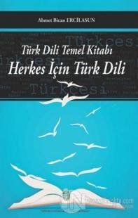 Türk Dili Temel Kitabı - Herkes İçin Türk Dili Ahmet Bican Ercilasun