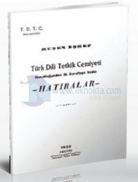Türk Dili Tetkik Cemiyeti Kurulduğundan İlk Kurultaya Kadar Hatıralar