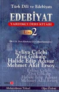 Türk Dili ve Edebiyatı Yardımcı Ders Kitabı Lise 2 Evliya Çelebi, Ziya Gökalp, Halide Edip Adıvar, Mehmet Akif Ersoy