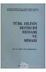 Türk Dilinin Bestecisi Ressamı ve Mimarı %15 indirimli Kamil Veli Neri