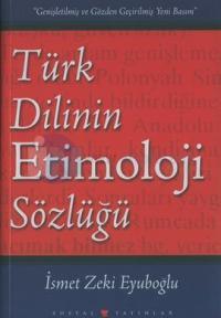 Türk Dilinin Etimoloji Sözlüğü %25 indirimli İsmet Zeki Eyuboğlu