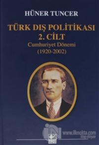 Türk Dış Politikası 2. Cilt Cumhuriyet Dönemi (1920-2002) (Ciltli)