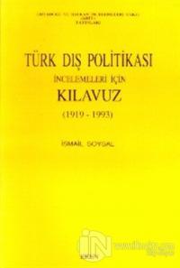 Türk Dış Politikası İncelemeleri için Kılavuz 1919-1993