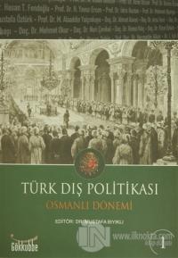 Türk Dış Politikası Osmanlı Dönemi Cilt: 1