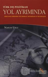 Türk Dış Politikası Yol Ayrımında