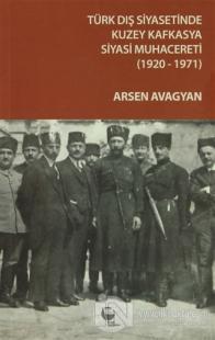 Türk Dış Siyasetinde Kuzey Kafkasya Siyasi Muhacereti (1920 - 1971)